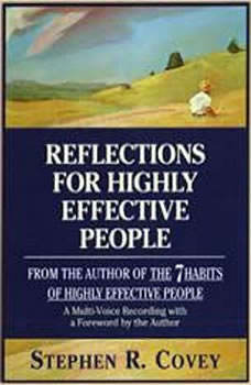 Reflections for Highly Effective People, Stephen R. Covey