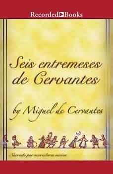 Seis Entremeses de Cervantes , Miguel de Cervantes