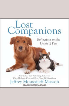 Lost Companions: Reflections on the Death of Pets, Jeffrey Moussaieff Masson