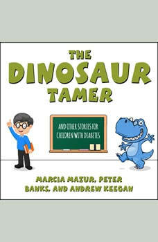 The Dinosaur Tamer: And Other Stories for Children with Diabetes, Peter Banks