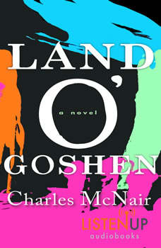 Land O'Goshen:A Novel, Charles McNair
