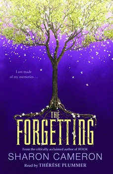 The Forgetting, Sharon Cameron