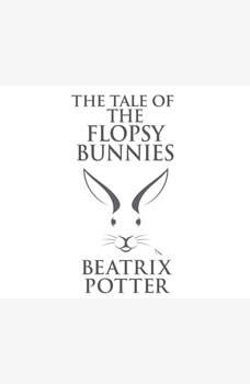 Tale of the Flopsy Bunnies, The, Beatrix Potter