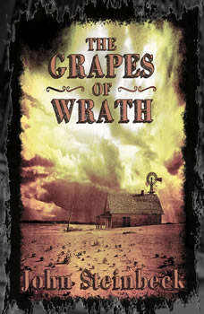 Grapes of Wrath, The - John Steinbeck, John Steinbeck