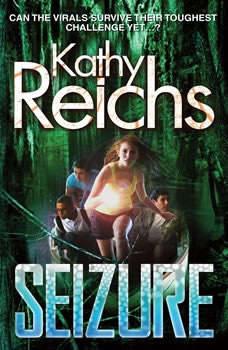 Seizure: A Virals Novel A Virals Novel, Kathy Reichs