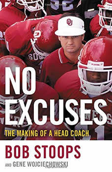 No Excuses: The Making of a Head Coach The Making of a Head Coach, Bob Stoops