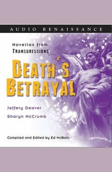 Transgressions: Death's Betrayal: Two Novellas from Transgressions, Jeffery Deaver