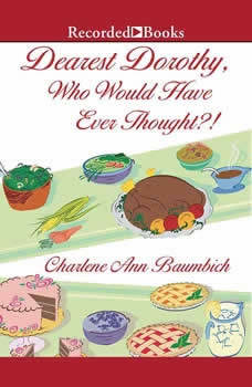 Dearest Dorothy, Who Would Have Ever Thought?!, Charlene Ann Baumbich