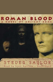 Roman Blood: A Mystery of Ancient Rome A Mystery of Ancient Rome, Steven Saylor