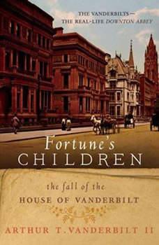 Fortune's Children: The Fall of the House of Vanderbilt, Arthur T. Vanderbilt II