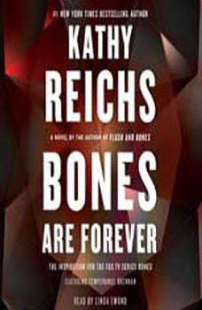 Bones Are Forever, Kathy Reichs