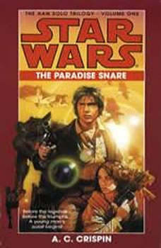 The Paradise Snare: Star Wars (The Han Solo Trilogy): Volume 1, A. C. Crispin