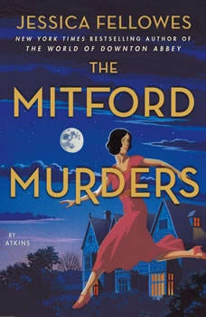 The Mitford Murders: A Mystery A Mystery, Jessica Fellowes
