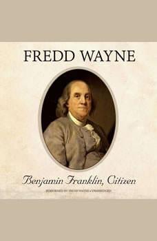 Benjamin Franklin, Citizen, Fredd Wayne