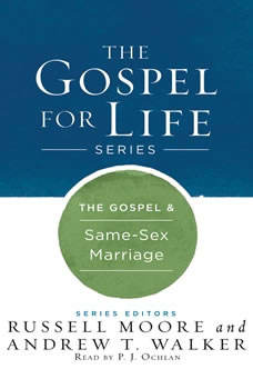 The Gospel & Same-Sex Marriage, Russell Moore
