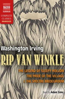 Rip Van Winkle, The Legend of Sleepy Hollow & The Pride of the Village, Washington Irving