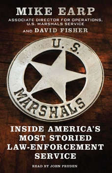 U.S. Marshals: Inside America's Most Storied Law Enforcement Agency Inside America's Most Storied Law Enforcement Agency, Mike Earp
