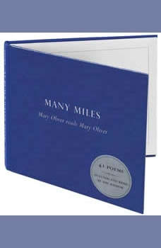 Many Miles: Mary Oliver reads Mary Oliver, Mary Oliver