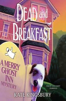 Dead and Breakfast: A Merry Ghost Inn Mystery A Merry Ghost Inn Mystery, Kate Kingsbury