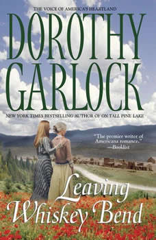Leaving Whiskey Bend, Dorothy Garlock