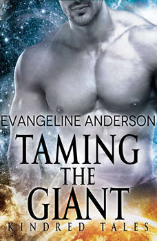 Taming the Giant: A Kindred Tales Novel, Evangeline Anderson