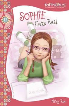 Sophie Gets Real, Nancy N. Rue
