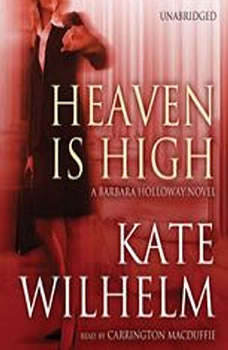 Heaven Is High: A Barbara Holloway Novel A Barbara Holloway Novel, Kate Wilhelm