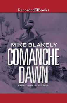 Comanche Dawn, Mike Blakely