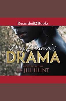 My Mama's Drama, La Jill Hunt