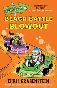 Welcome to Wonderland #4: Beach Battle Blowout, Chris Grabenstein