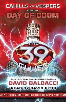 39 Clues: Cahills vs. Vespers Book 6: Day of Doom, David Baldacci
