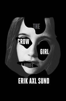The Crow Girl, Erik Axl Sund
