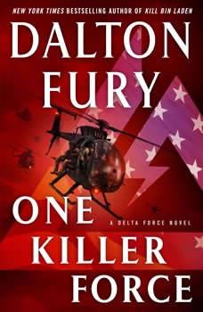 One Killer Force: A Delta Force Novel A Delta Force Novel, Dalton Fury