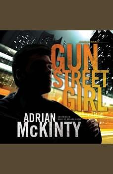 Gun Street Girl: A Detective Sean Duffy Novel, Adrian McKinty