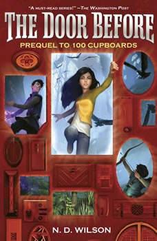 The Door Before (100 Cupboards Prequel), N. D. Wilson