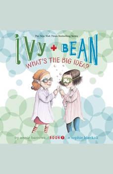 Ivy & Bean What's the Big Idea? (Book 7), Annie Barrows