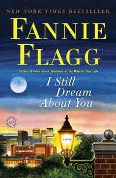 I Still Dream About You, Fannie Flagg