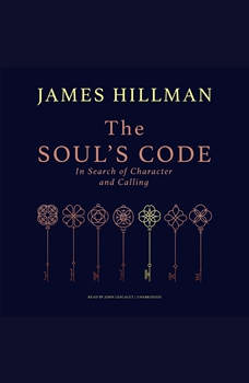 The Soul's Code: In Search of Character and Calling, James Hillman