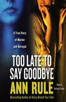 Too Late to Say Goodbye, Ann Rule