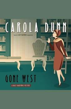 Gone West: A Daisy Dalrymple Mystery A Daisy Dalrymple Mystery, Carola Dunn