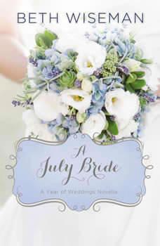 A July Bride, Beth Wiseman