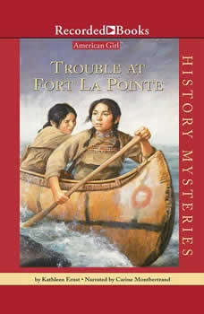Trouble at Fort La Pointe, Kathleen Ernst