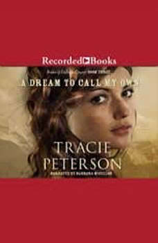 Dream to Call my Own, Tracie Peterson