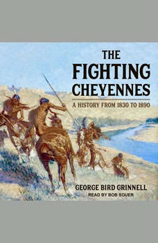 The Fighting Cheyennes, George Bird Grinnell