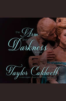 The Arm and the Darkness: A Novel, Taylor Caldwell