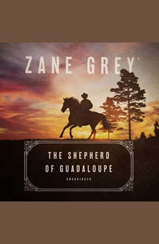 The Shepherd of Guadaloupe, Zane Grey