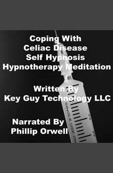 Coping Celiac Self Hypnosis Hypnotherapy Meditation, Key Guy Technology LLC