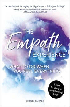 The Empath Experience: What to Do When You Feel Everything, Sydney Campos