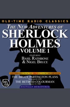 THE NEW ADVENTURES OF SHERLOCK HOLMES, VOLUME 1: EPISODE 1: THE BRUCE-PARTINGTON PLANS.  EPISODE 2: THE LION�S MANE, Edith Meiser