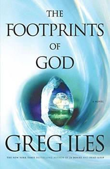The Footprints of God, Greg Iles
